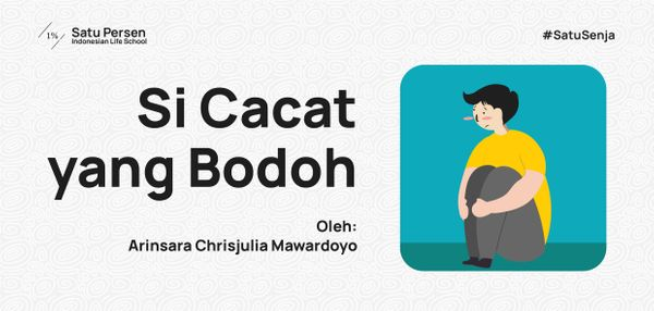 Si Cacat yang Bodoh (Based on True Story)